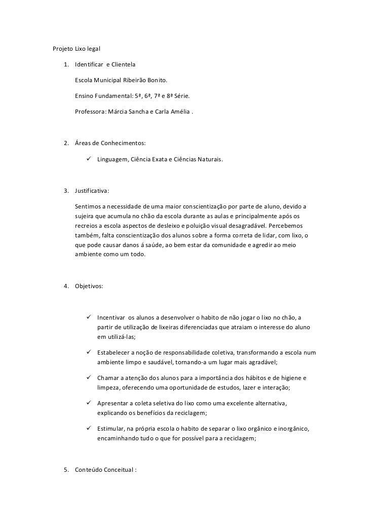 Projeto Lixo legal      1. Identificar e Clientela          Escola Municipal Ribeirão Bonito.          Ensino Fundamental:...