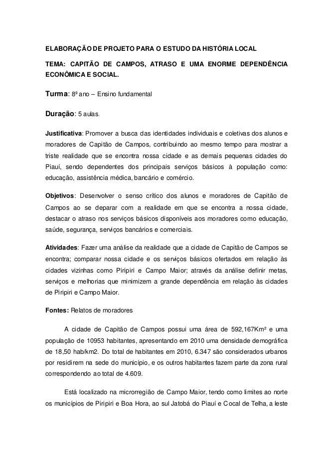 ELABORAÇÃO DE PROJETO PARA O ESTUDO DA HISTÓRIA LOCAL TEMA: CAPITÃO DE CAMPOS, ATRASO E UMA ENORME DEPENDÊNCIA ECONÔMICA E...