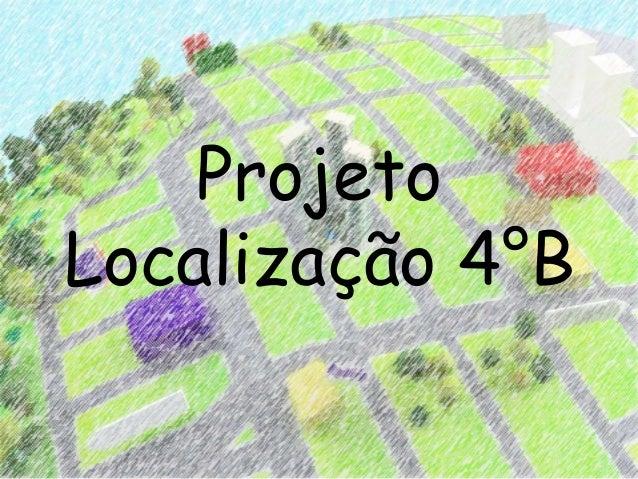 ProjetoLocalização 4°B