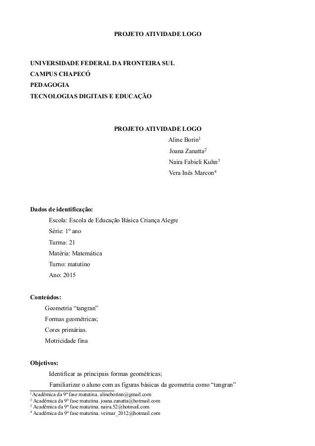 PROJETO ATIVIDADE LOGO UNIVERSIDADE FEDERAL DA FRONTEIRA SUL CAMPUS CHAPECÓ PEDAGOGIA TECNOLOGIAS DIGITAIS E EDUCAÇÃO PROJ...