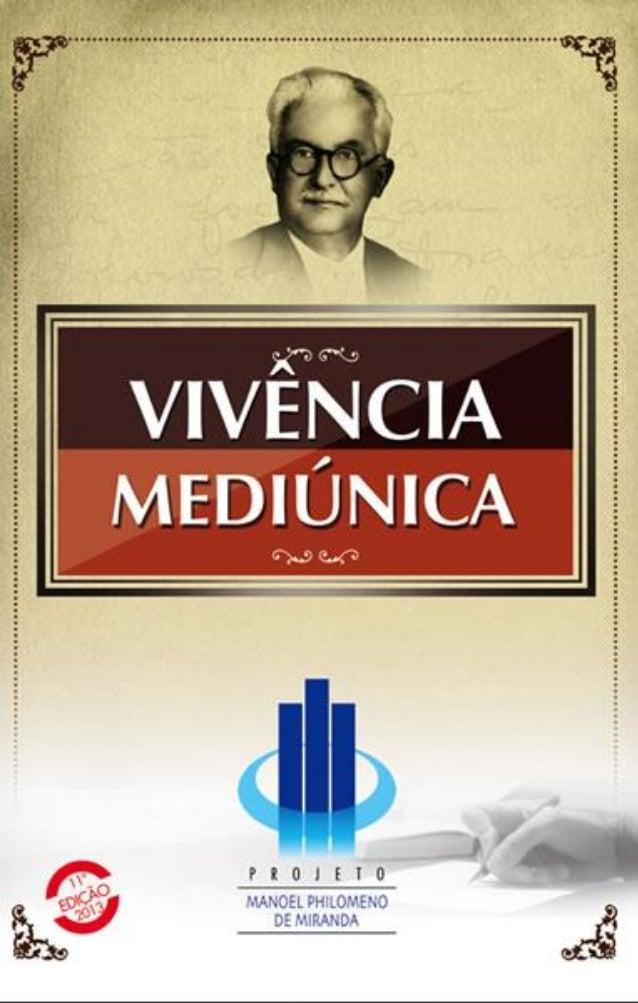 Projeto Manoel Philomeno de Miranda  VIVÊNCIA MEDIÚNICA