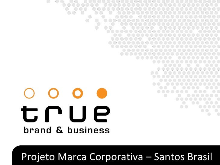 Projeto Marca Corporativa – Santos Brasil