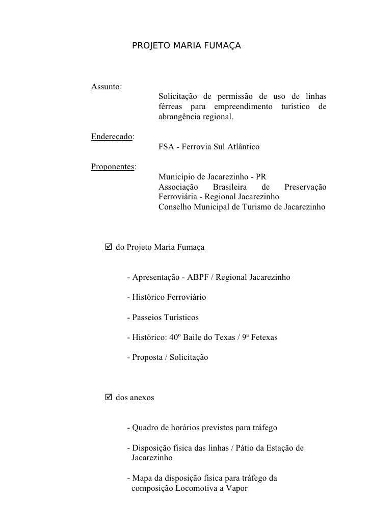 PROJETO MARIA FUMAÇAAssunto:                    Solicitação de permissão de uso de linhas                    férreas para ...