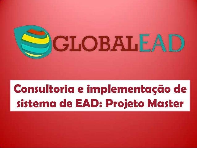 Consultoria e implementação desistema de EAD: Projeto Master