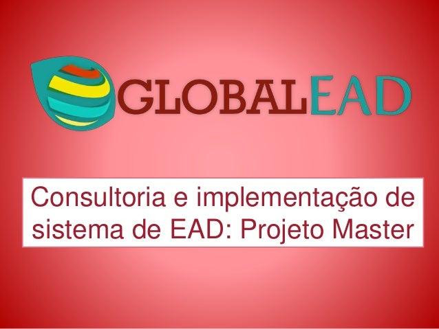 Consultoria e implementação de sistema de EAD: Projeto Master