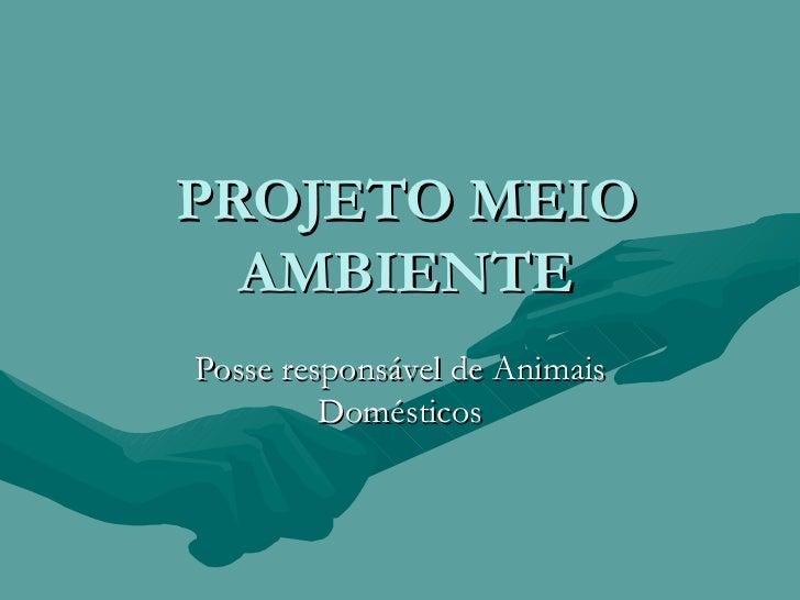 PROJETO MEIO AMBIENTE Posse responsável de Animais Domésticos