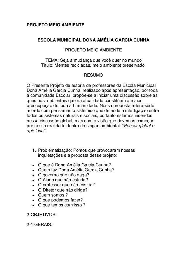 PROJETO MEIO AMBIENTE     ESCOLA MUNICIPAL DONA AMÉLIA GARCIA CUNHA                  PROJETO MEIO AMBIENTE        TEMA: Se...