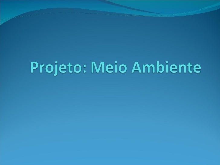 IDENTIFICAÇÃO EMEF São Francisco de Assis Nome do Projeto: Meio Ambiente Este projeto é multidisciplinar e com a relevâ...