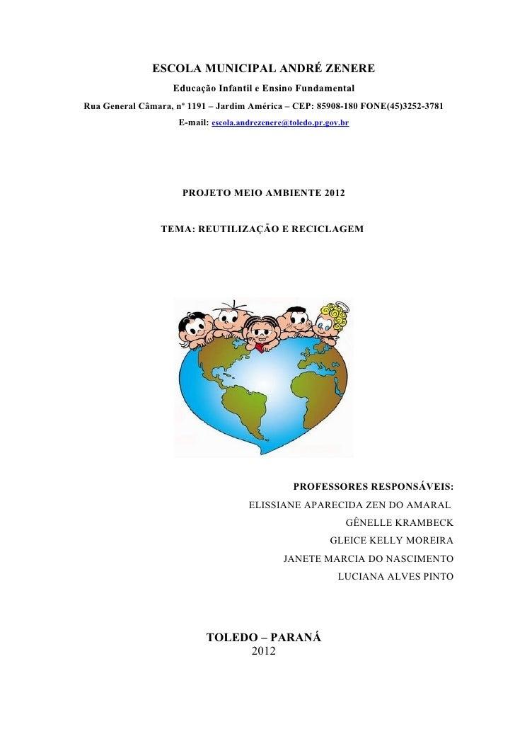 ESCOLA MUNICIPAL ANDRÉ ZENERE                   Educação Infantil e Ensino FundamentalRua General Câmara, nº 1191 – Jardim...