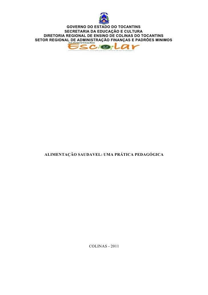 GOVERNO DO ESTADO DO TOCANTINS            SECRETARIA DA EDUCAÇÃO E CULTURA   DIRETORIA REGIONAL DE ENSINO DE COLINAS DO TO...