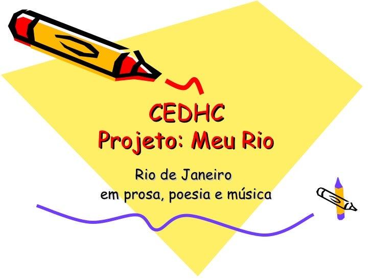CEDHCProjeto: Meu Rio     Rio de Janeiroem prosa, poesia e música