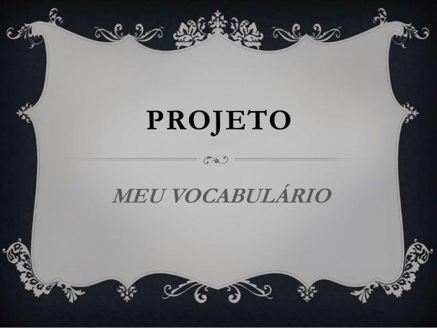 PROJETO  MEU VOCABULÁRIO