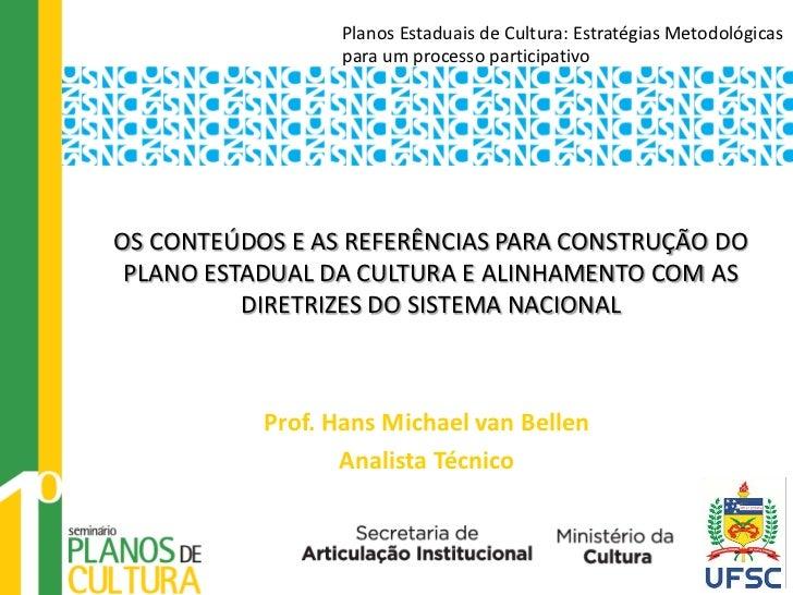 Planos Estaduais de Cultura: Estratégias Metodológicas                 para um processo participativoOS CONTEÚDOS E AS REF...
