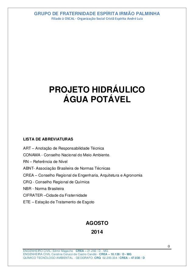 GRUPO DE FRATERNIDADE ESPÍRITA IRMÃO PALMINHA Filiado à OSCAL - Organização Social Cristã Espírita André Luiz ENGENHEIRO C...