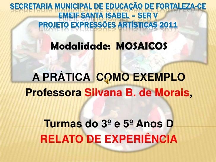 SECRETARIA MUNICIPAL DE EDUCAÇÃO DE FORTALEZA-CE            EMEIF SANTA ISABEL – SER V      PROJETO EXPRESSÕES ARTÍSTICAS ...