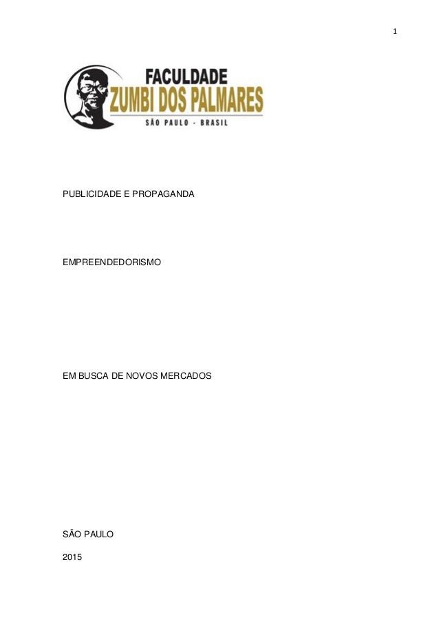 1 PUBLICIDADE E PROPAGANDA EMPREENDEDORISMO EM BUSCA DE NOVOS MERCADOS SÃO PAULO 2015