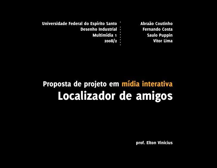 Universidade Federal do Espírito Santo     Abraão Coutinho                    Desenho Industrial       Fernando Costa     ...