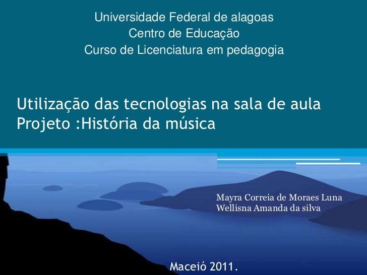 Universidade Federal de alagoas                Centro de Educação         Curso de Licenciatura em pedagogiaUtilização das...