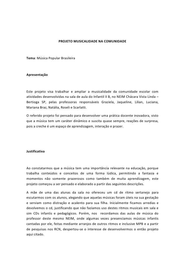 PROJETO MUSICALIDADE NA COMUNIDADETema: Música Popular BrasileiraApresentaçãoEste projeto visa trabalhar e ampliar a music...