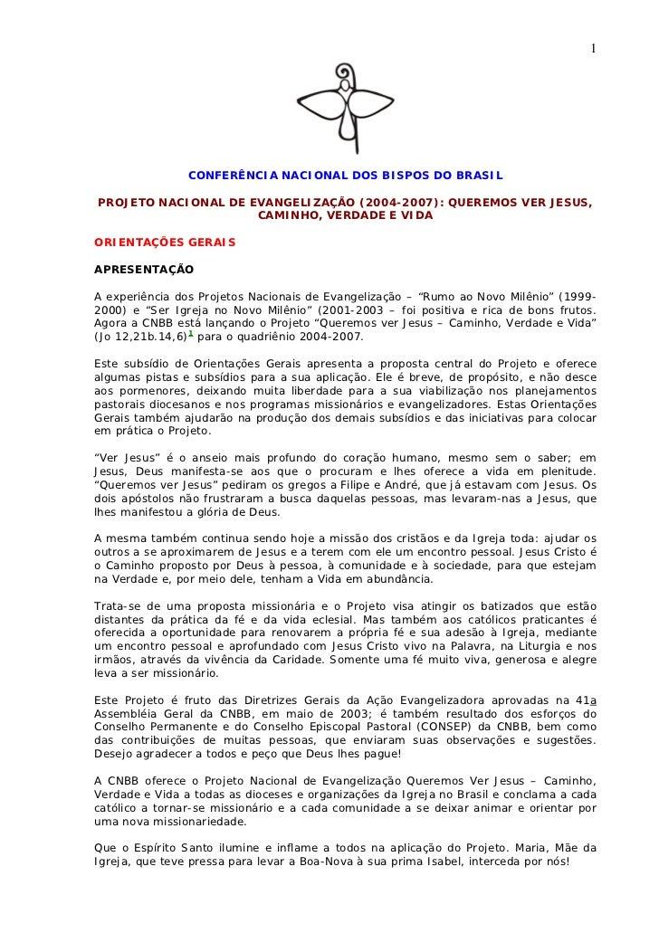 1                CONFERÊNCIA NACIONAL DOS BISPOS DO BRASILPROJETO NACIONAL DE EVANGELIZAÇÃO (2004-2007): QUEREMOS VER JESU...
