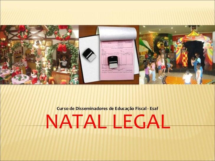 Curso de Disseminadores de Educação Fiscal - EsafNATAL LEGAL