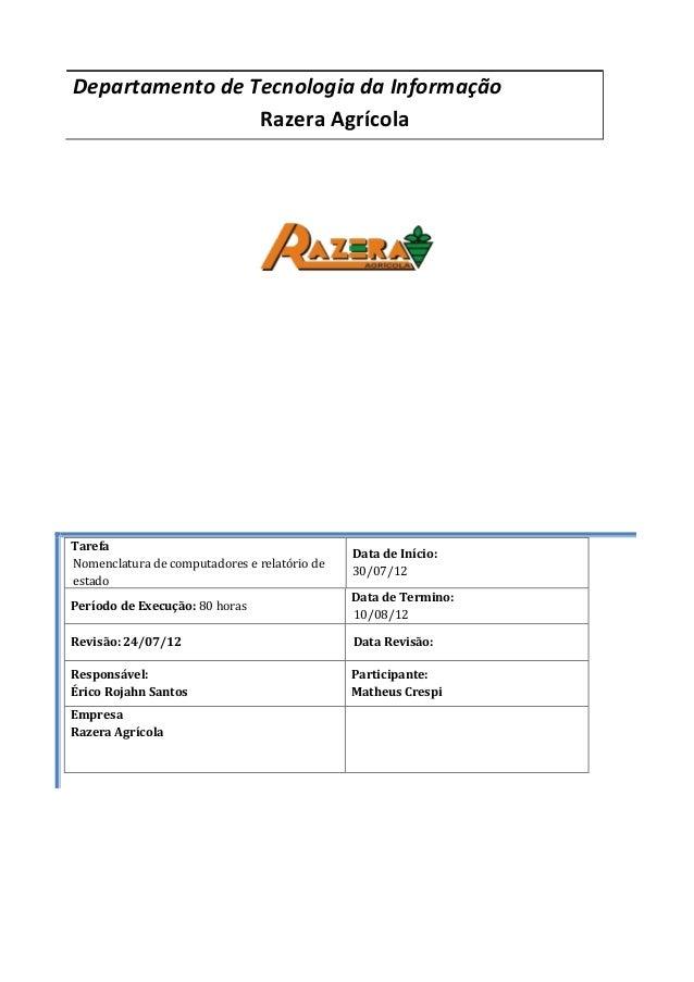 Departamento de Tecnologia da Informação Razera Agrícola Tarefa Nomenclatura de computadores e relatório de estado Data de...