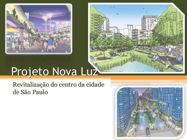 Projeto Nova Luz Revitalização do centro da cidade de São Paulo