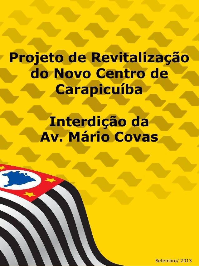 Projeto de Revitalização do Novo Centro de Carapicuíba Interdição da Av. Mário Covas Setembro/ 2013