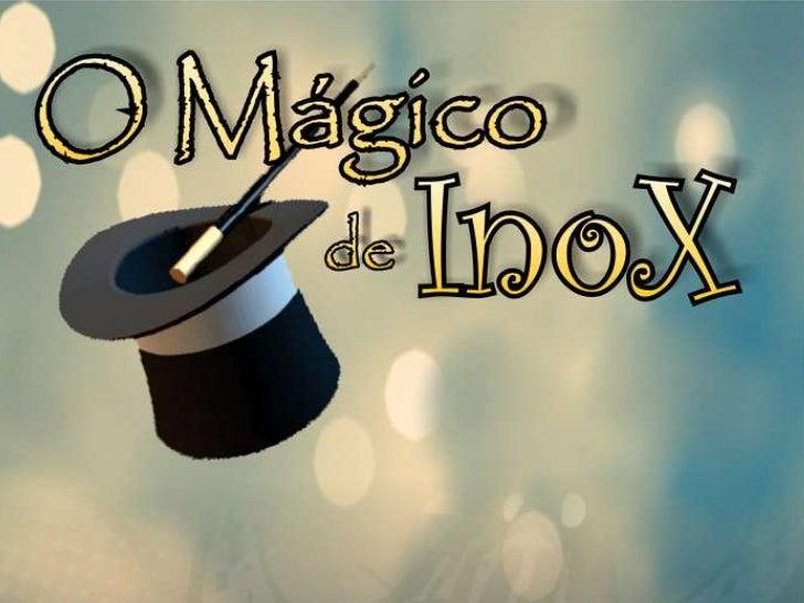 Ficha Técnica Espetáculo: O Mágico de Inox Texto: Stevan Lekitsch Direção Geral: Carlinhos Machado Direção Musical: Charle...