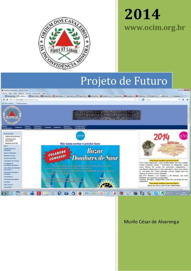 2014 www.ocim.org.br  www.ocim.org.br Projeto de Futuro  Murilo César de Alvarenga