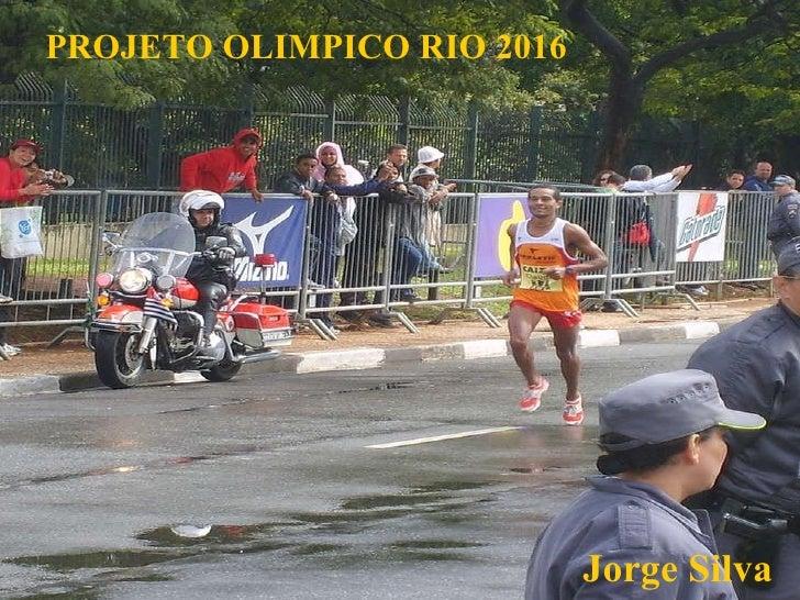 Jorge Silva PROJETO OLIMPICO RIO 2016 Jorge Silva