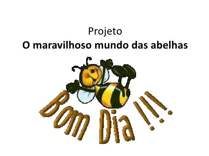 ProjetoO maravilhoso mundo das abelhas