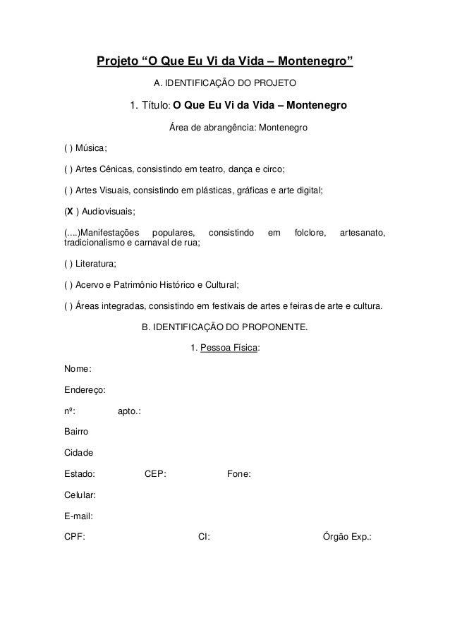 "Projeto ""O Que Eu Vi da Vida – Montenegro"" A. IDENTIFICAÇÃO DO PROJETO 1. Título: O Que Eu Vi da Vida – Montenegro Área de..."