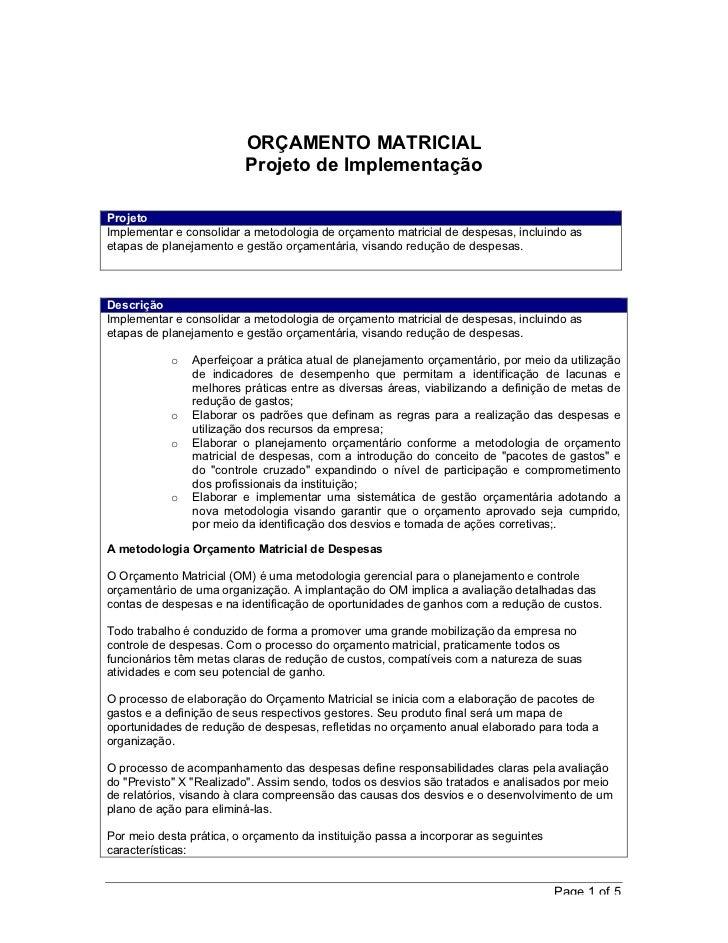ORÇAMENTO MATRICIAL                          Projeto de ImplementaçãoProjetoImplementar e consolidar a metodologia de orça...