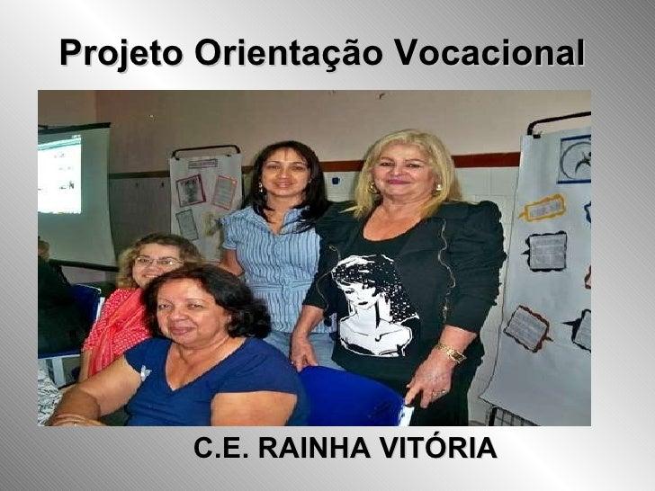 Projeto Orientação Vocacional C.E. RAINHA VITÓRIA