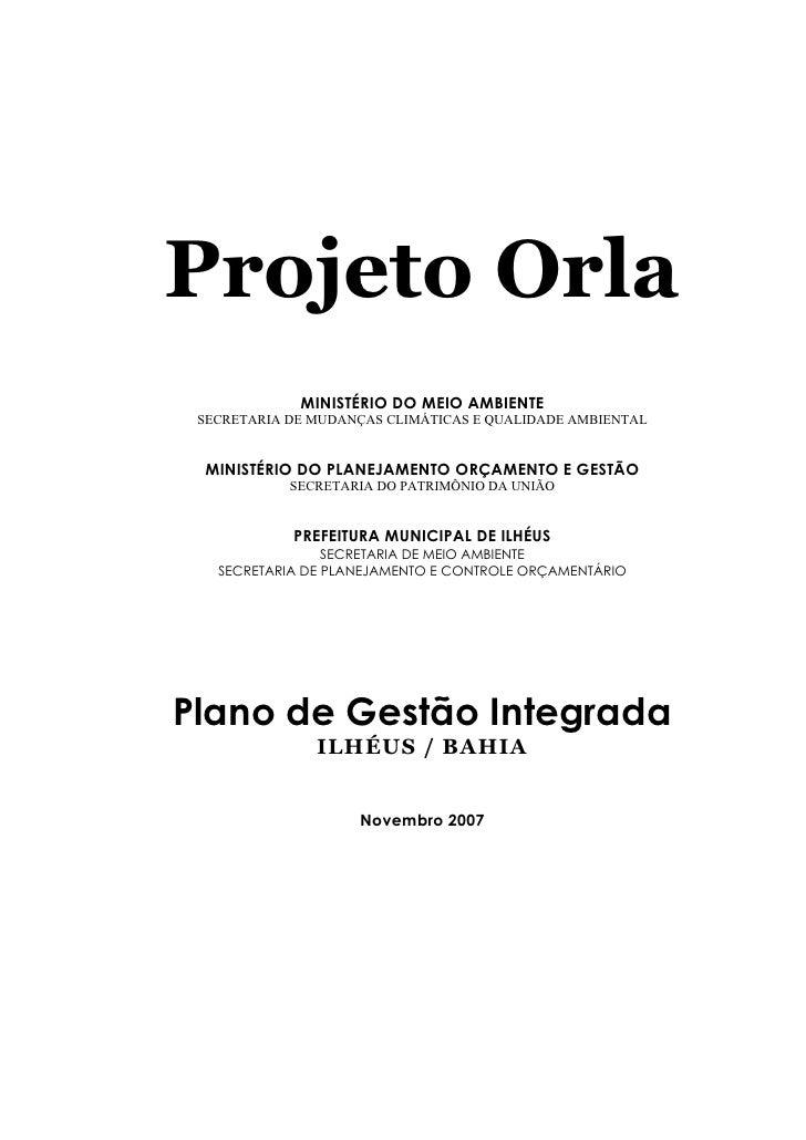 Projeto Orla             MINISTÉRIO DO MEIO AMBIENTE SECRETARIA DE MUDANÇAS CLIMÁTICAS E QUALIDADE AMBIENTAL MINISTÉRIO DO...