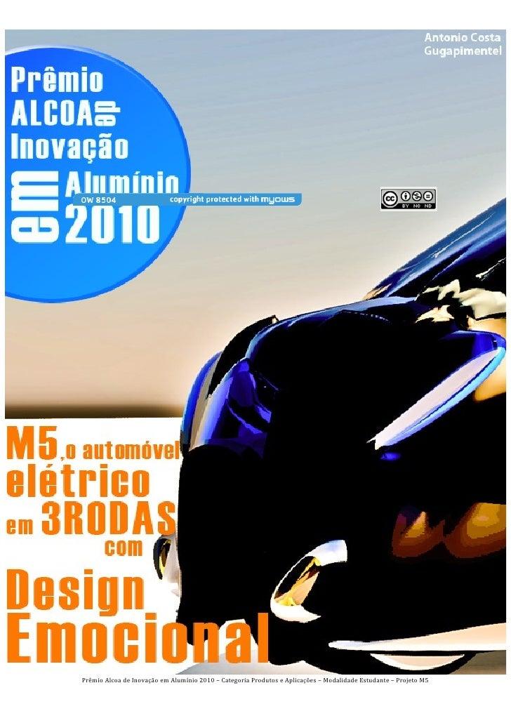 Prêmio Alcoa de Inovação em Alumínio 2010 – Categoria Produtos e Aplicações – Modalidade Estudante – Projeto M5
