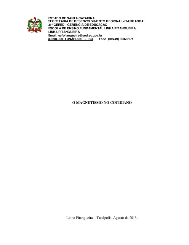 ESTADO DE SANTA CATARINA SECRETARIA DE DESENVOLVIMENTO REGIONAL -ITAPIRANGA 31ª GERED - GERENCIA DE EDUCAÇÃO ESCOLA DE ENS...