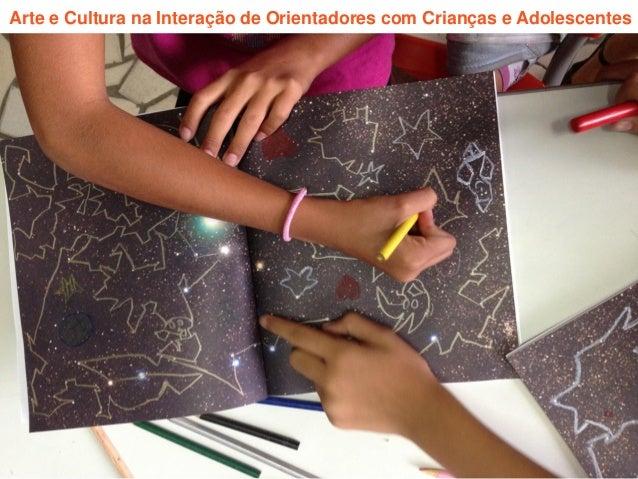 Arte e Cultura na Interação de Orientadores com Crianças e Adolescentes