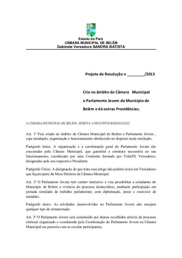 Estado do Pará                         CÂMARA MUNICIPAL DE BELÉM                    Gabinete Vereadora SANDRA BATISTA     ...