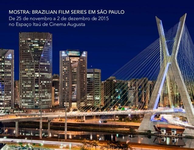 MOSTRA: Brazilian Film Series em São Paulo De 25 de novembro a 2 de dezembro de 2015 no Espaço Itaú de Cinema Augusta