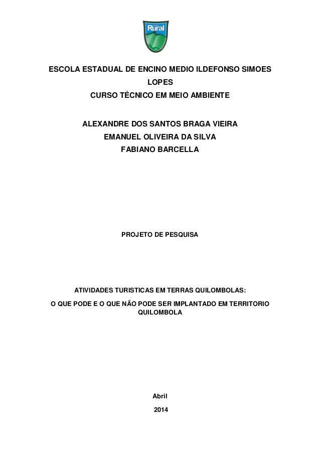 1 ESCOLA ESTADUAL DE ENCINO MEDIO ILDEFONSO SIMOES LOPES CURSO TÉCNICO EM MEIO AMBIENTE ALEXANDRE DOS SANTOS BRAGA VIEIRA ...