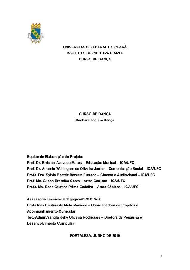 1 UNIVERSIDADE FEDERAL DO CEARÁ INSTITUTO DE CULTURA E ARTE CURSO DE DANÇA CURSO DE DANÇA Bacharelado em Dança Equipe de E...