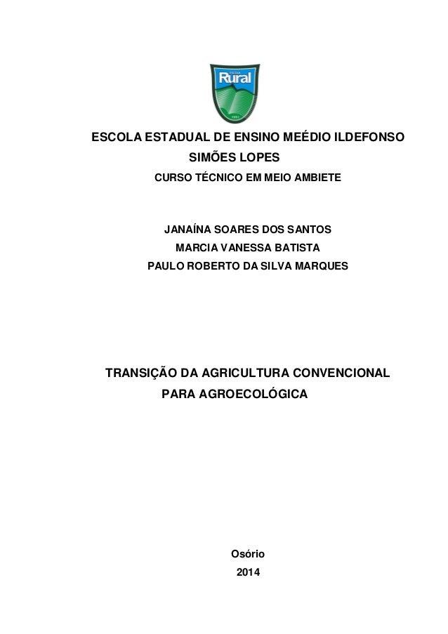 1 ESCOLA ESTADUAL DE ENSINO MEÉDIO ILDEFONSO SIMÕES LOPES CURSO TÉCNICO EM MEIO AMBIETE JANAÍNA SOARES DOS SANTOS MARCIA V...