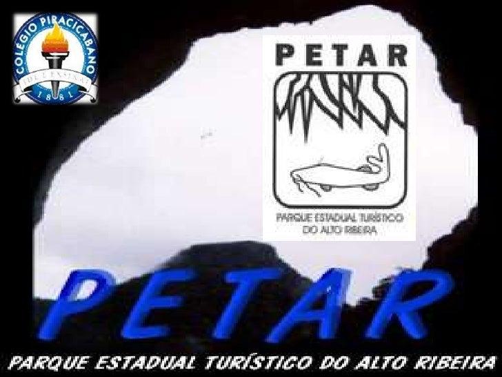 Localizado no sul do Estado de SP, entre as cidades de Apiaí eIporanga, está o PETAR (Parque Estadual Turístico do AltoRib...