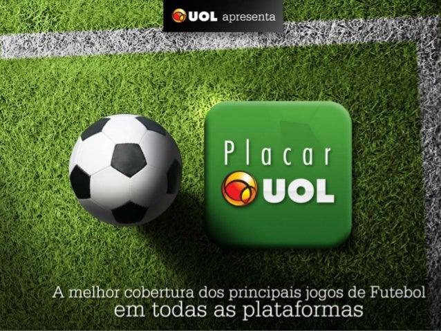 A Internet é um dos principais meios de informação sobre Futebol     O UOL , líder entre os portais de conteúdo, tem a mel...