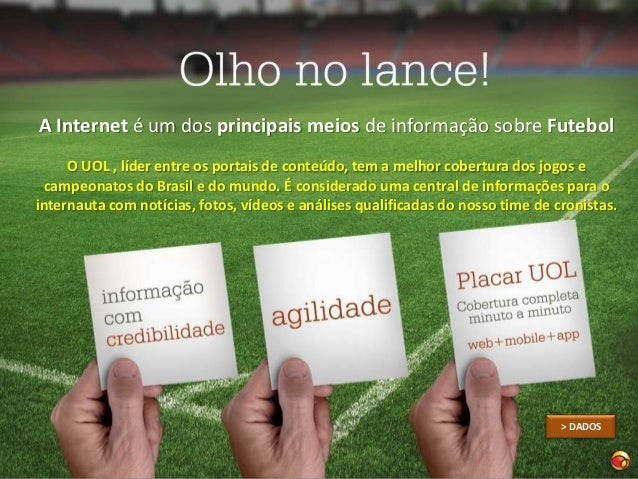       Cobertura dos principais campeonatos         do Brasil e do mundo        Lance a lance do que ocorre nos jogos    ...