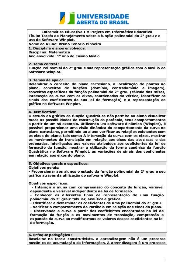 1  Informática Educativa I :: Projeto em Informática Educativa  Título: Tarefa de Planejamento sobre a função polinomial d...