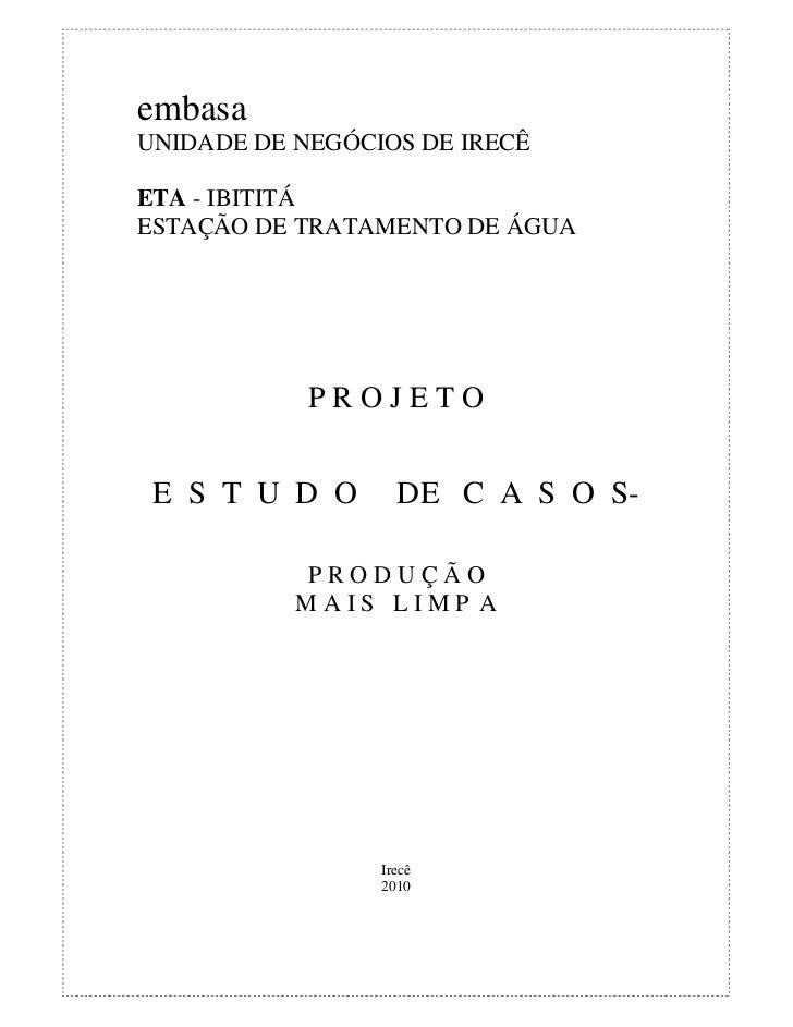 embasaUNIDADE DE NEGÓCIOS DE IRECÊETA - IBITITÁESTAÇÃO DE TRATAMENTO DE ÁGUA            PROJETO E S T U D O       DE C A S...