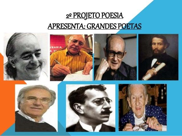 2º PROJETO POESIA APRESENTA: GRANDES POETAS
